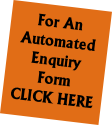 For An Automated Enquiry Form CLICK HERE
